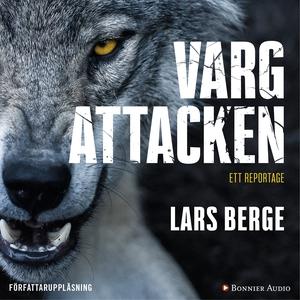 Vargattacken (ljudbok) av Lars Berge
