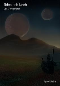 Oden och Noah - Del 1: Ankomsten (e-bok) av Sig