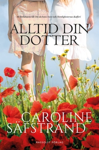 Alltid din dotter (e-bok) av Caroline Säfstrand