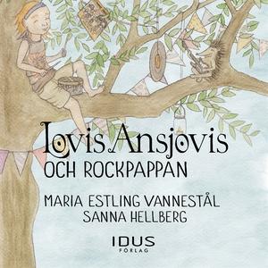 Lovis Ansjovis och Rockpappan (ljudbok) av Sann
