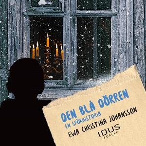 Den blå dörren : en spökhistoria (ljudbok) av E