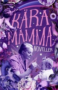 Kära mamma (e-bok) av Birgitta Andersson, Charl