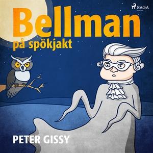 Bellman på spökjakt (ljudbok) av Peter Gissy