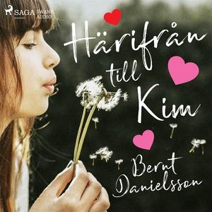 Härifrån till Kim (ljudbok) av Bernt Danielsson