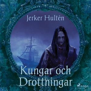 Kungar och Drottningar (ljudbok) av Jerker Hult
