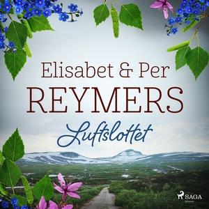 Luftslottet (ljudbok) av Elisabet och Per Reyme