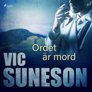 Ordet är mord (ljudbok) av Vic Suneson