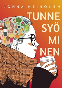 Tunne syöminen (e-bok) av Jonna Heinonen