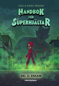 Handbok för superhjältar: Ensam (e-bok) av Elia