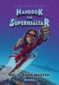 Handbok för superhjältar: Röda Masken