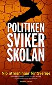 Politiken sviker skolan  - Nio utmaningar för Sverige