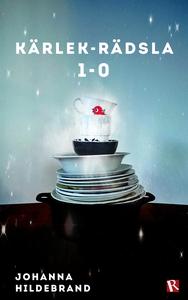 Kärlek-Rädsla 1-0 (e-bok) av Johanna Hildebrand