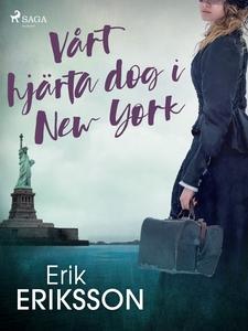 Vårt hjärta dog i New York (e-bok) av Erik Erik