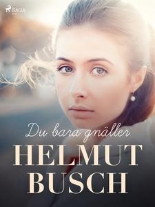 Du bara gnäller (e-bok) av Helmut Busch