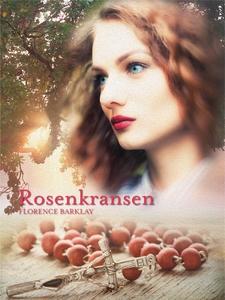 Rosenkransen (e-bok) av Florence L. Barlcay