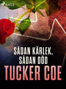 Sådan kärlek, sådan död (e-bok) av Tucker Coe