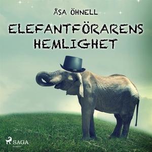 Elefantförarens hemlighet (ljudbok) av Åsa Öhne
