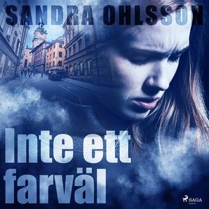 Inte ett farväl (ljudbok) av Sandra Ohlsson