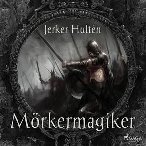 Mörkermagiker (ljudbok) av Jerker Hultén
