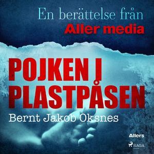 Pojken i plastpåsen (ljudbok) av Bernt Jakob Ok