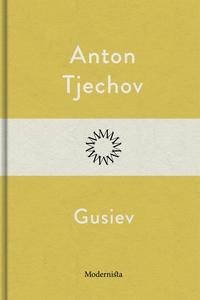 Gusiev (e-bok) av Anton Tjechov