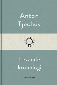 Levande kronologi (e-bok) av Anton Tjechov