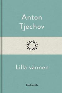 Lilla vännen (e-bok) av Anton Tjechov