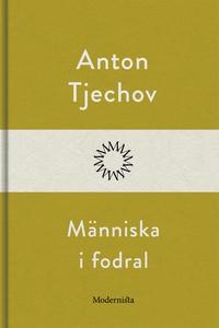 Människa i fodral (e-bok) av Anton Tjechov