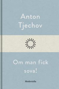 Om man fick sova! (e-bok) av Anton Tjechov