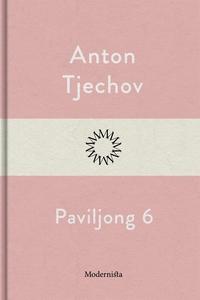 Paviljong 6 (e-bok) av Anton Tjechov