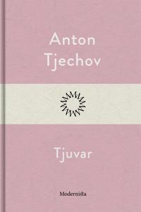 Tjuvar (e-bok) av Anton Tjechov