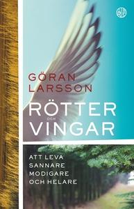 Rötter och vingar (ljudbok) av Göran Larsson