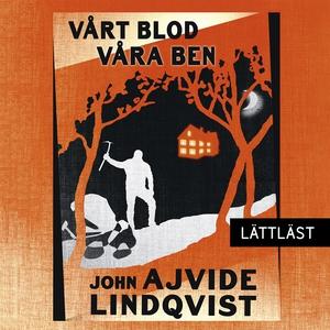 Vårt blod, våra ben (ljudbok) av John Ajvide Li