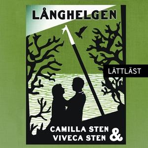Långhelgen / Lättläst (ljudbok) av Camilla Sten