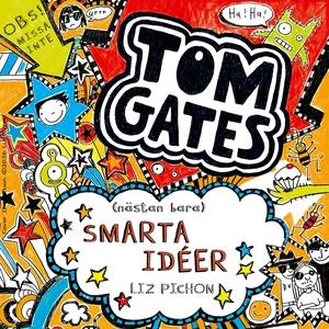 Tom Gates (nästan bara) smarta idéer (ljudbok)