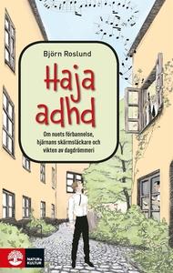 Haja ADHD: om nuets förbannelse, hjärnans skärm