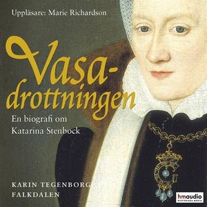 Vasadrottningen. En biografi över Katarina Sten