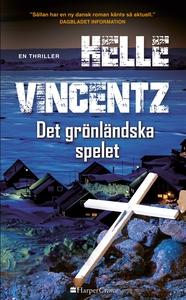 Det grönländska spelet (e-bok) av Helle Vincent