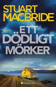 Ett dödligt mörker (e-bok) av Stuart MacBride