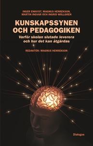 Kunskapssynen och pedagogiken : varför skolan s