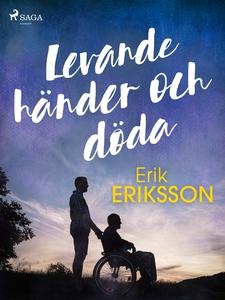 Levande händer och döda (e-bok) av Erik Eriksso