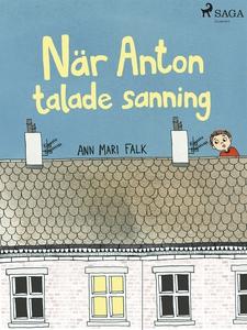 När Anton talade sanning (e-bok) av Ann Mari Fa