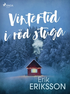 Vintertid i röd stuga (e-bok) av Erik Eriksson