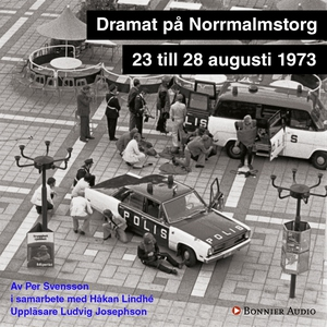 Dramat på Norrmalmstorg (ljudbok) av Per Svenss