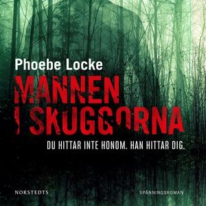 Mannen i skuggorna (ljudbok) av Phoebe Locke