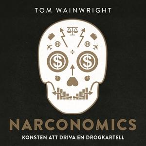 Narconomics: konsten att driva en drogkartell (