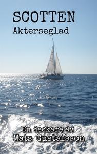 Scotten Akterseglad (e-bok) av Mats Gustafsson