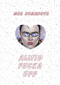 Alltid fucka upp (e-bok) av Moa Romanova