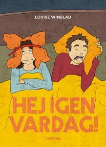 Hej igen vardag! (e-bok) av Louise Winblad