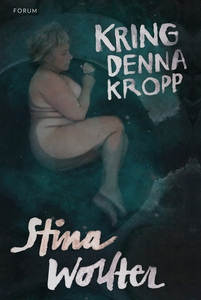 Kring denna kropp (e-bok) av Stina Wollter